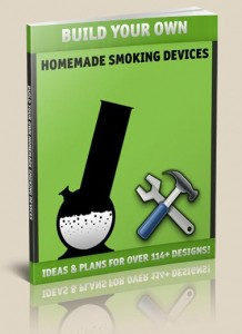build your own homemade smoking devices